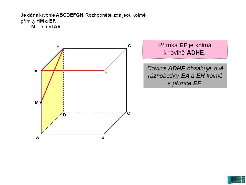 Rovina ADHE obsahuje dvě různoběžky EA a EH kolmé k přímce EF.