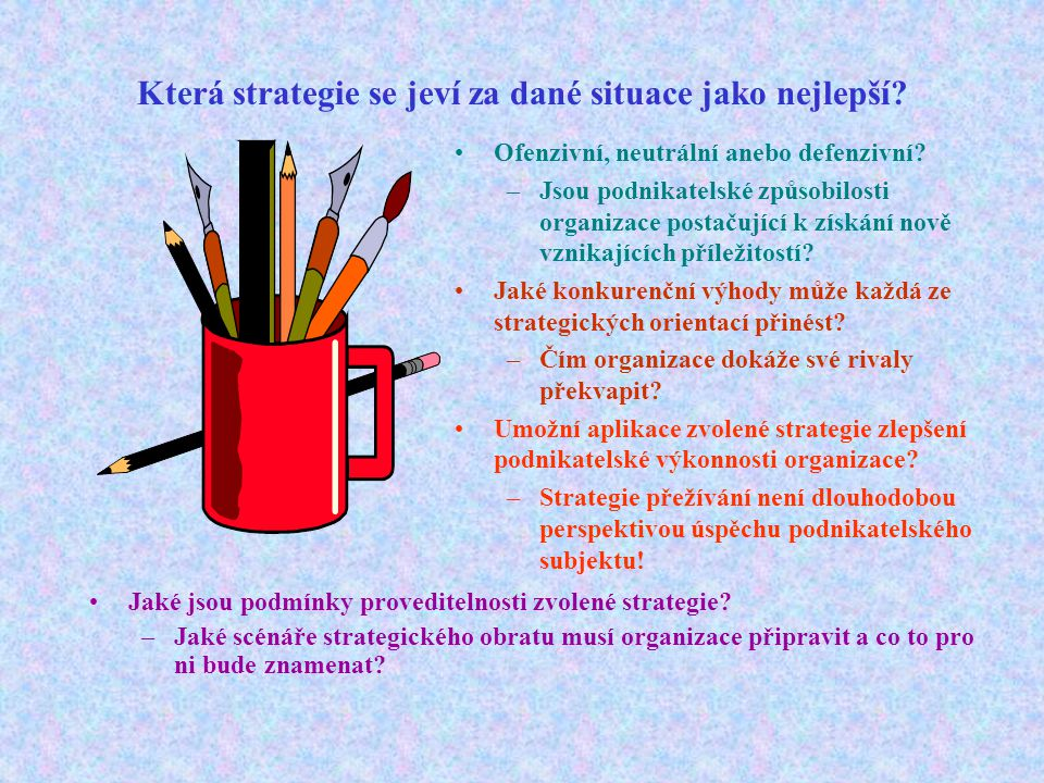Která strategie se jeví za dané situace jako nejlepší