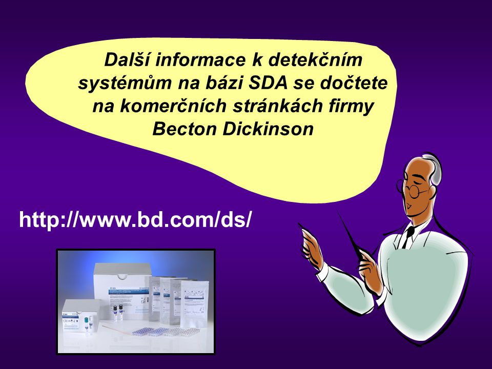 Další informace k detekčním systémům na bázi SDA se dočtete na komerčních stránkách firmy Becton Dickinson
