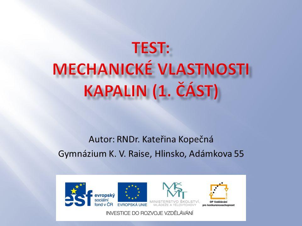 Test: Mechanické vlastnosti kapalin (1. část)