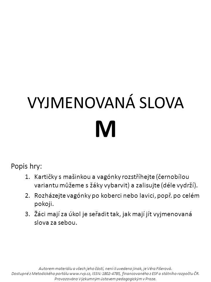 VYJMENOVANÁ SLOVA M Popis hry: