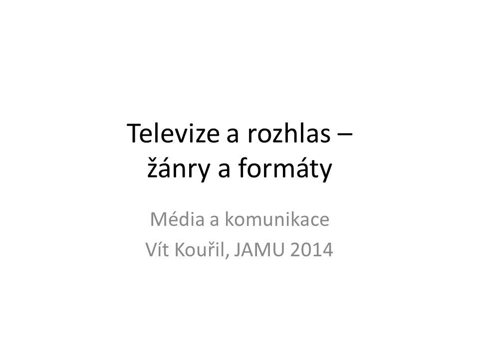 Televize a rozhlas – žánry a formáty
