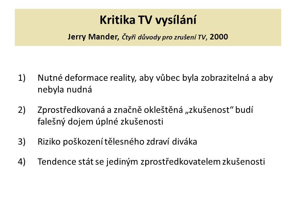 Kritika TV vysílání Jerry Mander, Čtyři důvody pro zrušení TV, 2000