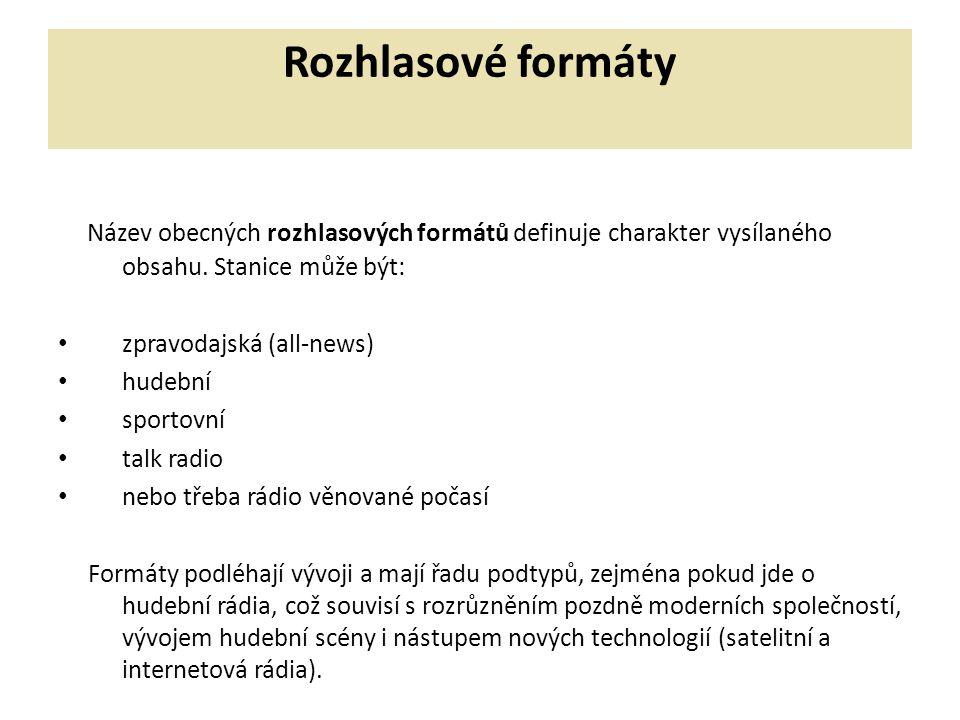 Rozhlasové formáty Název obecných rozhlasových formátů definuje charakter vysílaného obsahu. Stanice může být: