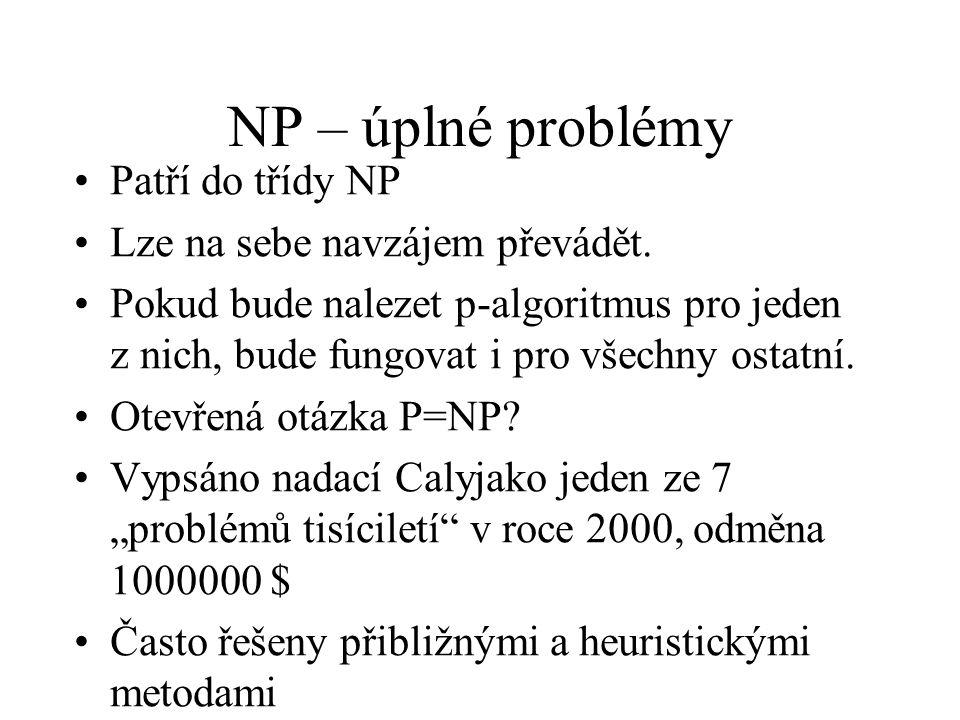 NP – úplné problémy Patří do třídy NP Lze na sebe navzájem převádět.