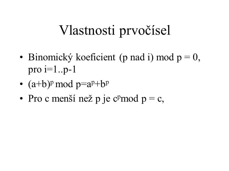 Vlastnosti prvočísel Binomický koeficient (p nad i) mod p = 0, pro i=1..p-1.