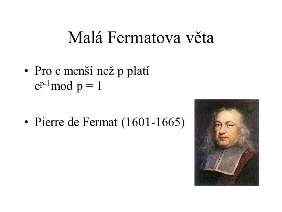 Malá Fermatova věta Pro c menší než p platí cp-1mod p = 1