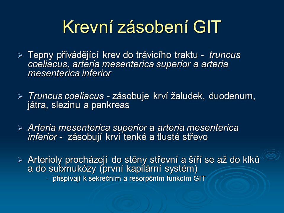 Krevní zásobení GIT Tepny přivádějící krev do trávicího traktu - truncus coeliacus, arteria mesenterica superior a arteria mesenterica inferior.