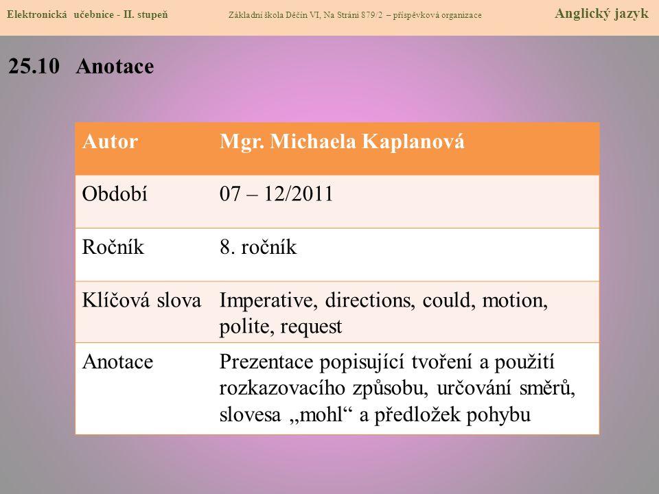 25.10 Anotace Autor Mgr. Michaela Kaplanová Období 07 – 12/2011 Ročník