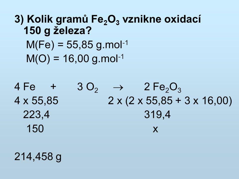 3) Kolik gramů Fe2O3 vznikne oxidací 150 g železa