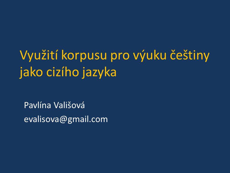 Využití korpusu pro výuku češtiny jako cizího jazyka