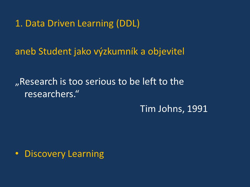 1. Data Driven Learning (DDL)