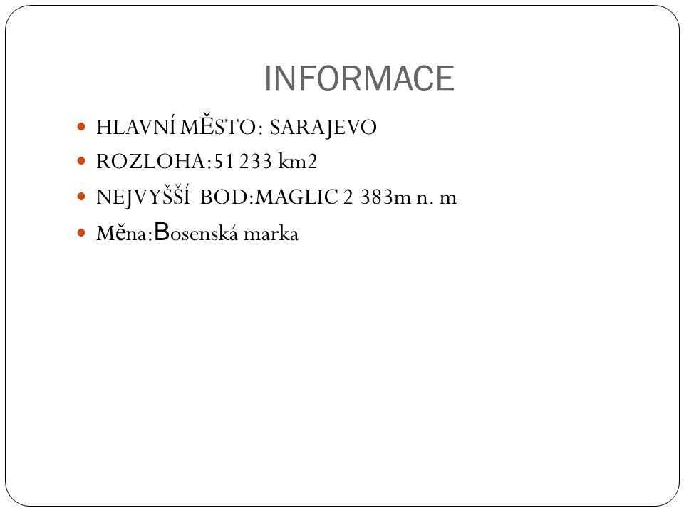 INFORMACE HLAVNÍ MĚSTO: SARAJEVO ROZLOHA:51 233 km2