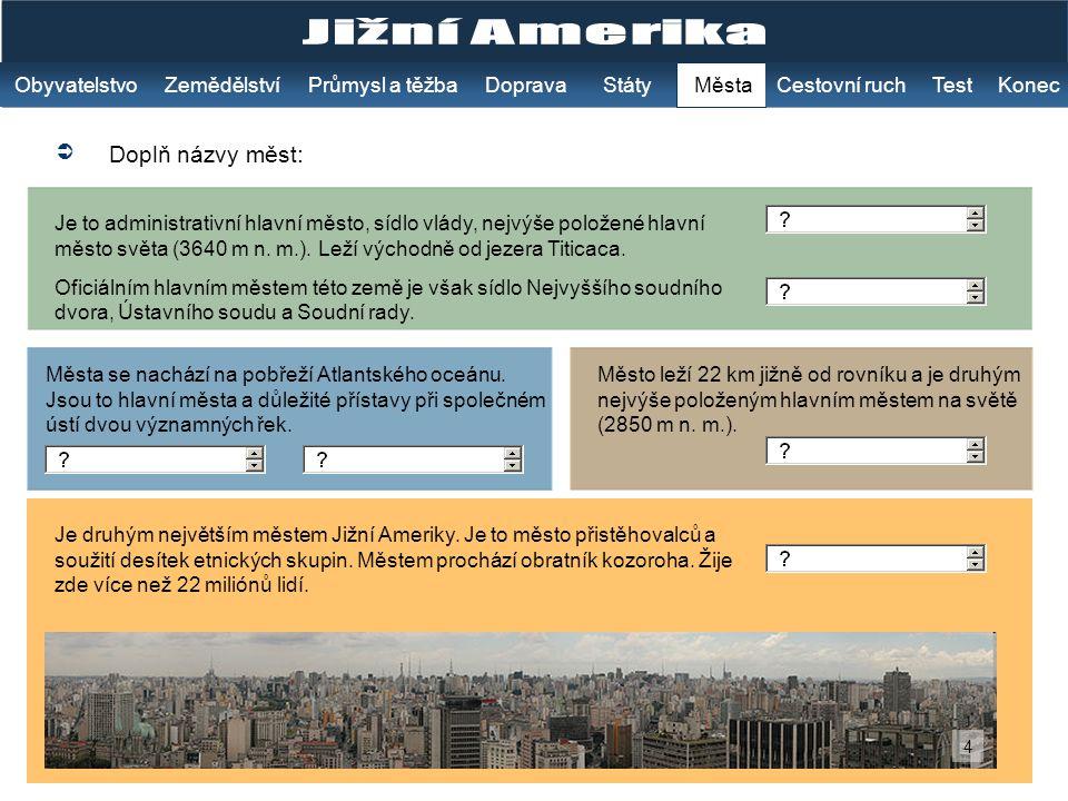 Jižní Amerika Doplň názvy měst: Obyvatelstvo Zemědělství