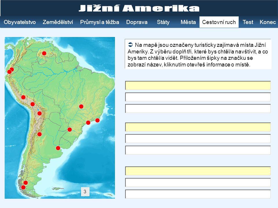 Jižní Amerika Obyvatelstvo. Zemědělství. Průmysl a těžba. Doprava. Státy. Města. Cestovní ruch.