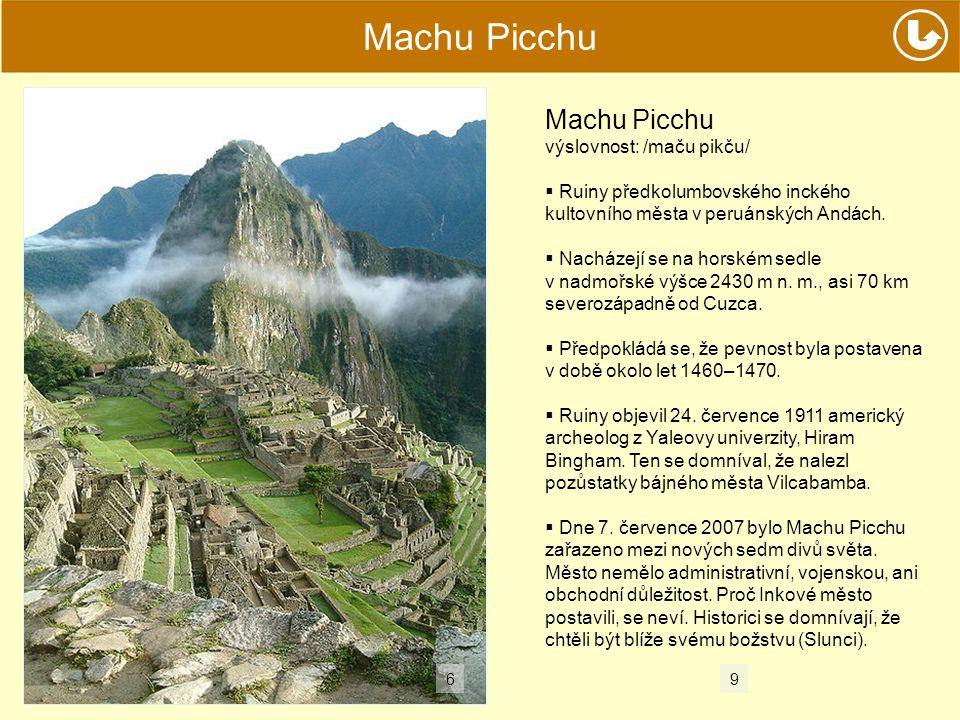 Machu Picchu Machu Picchu výslovnost: /maču pikču/