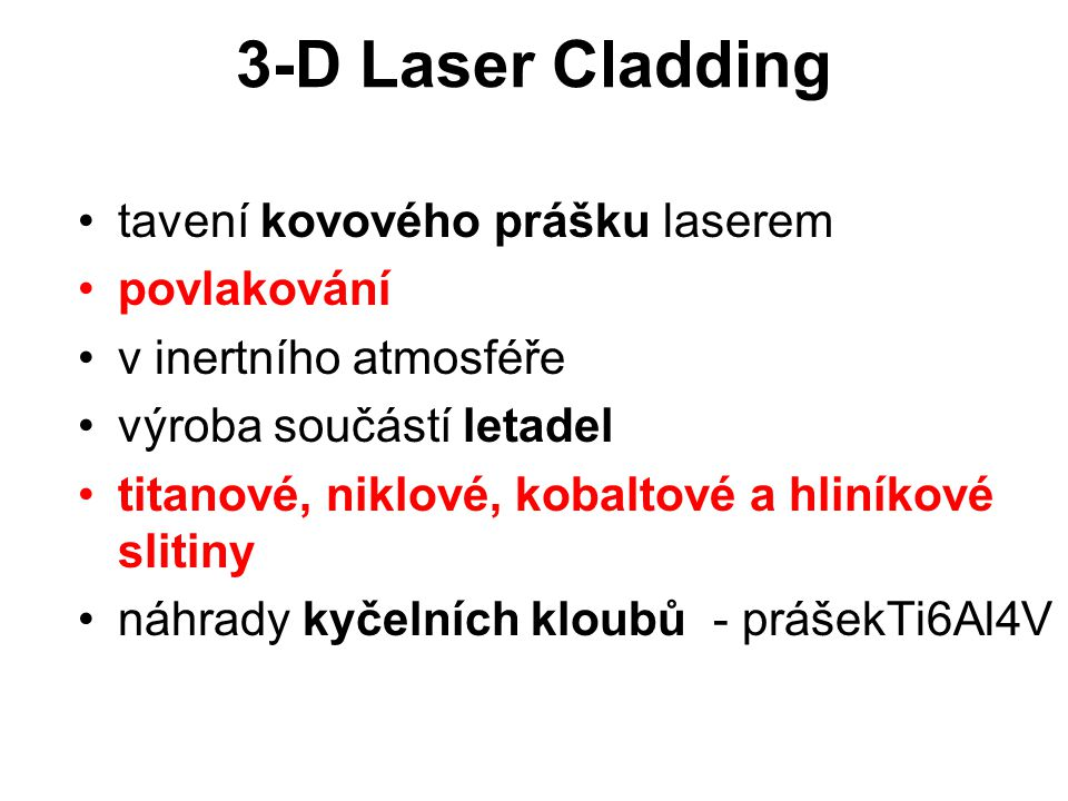 3-D Laser Cladding tavení kovového prášku laserem povlakování