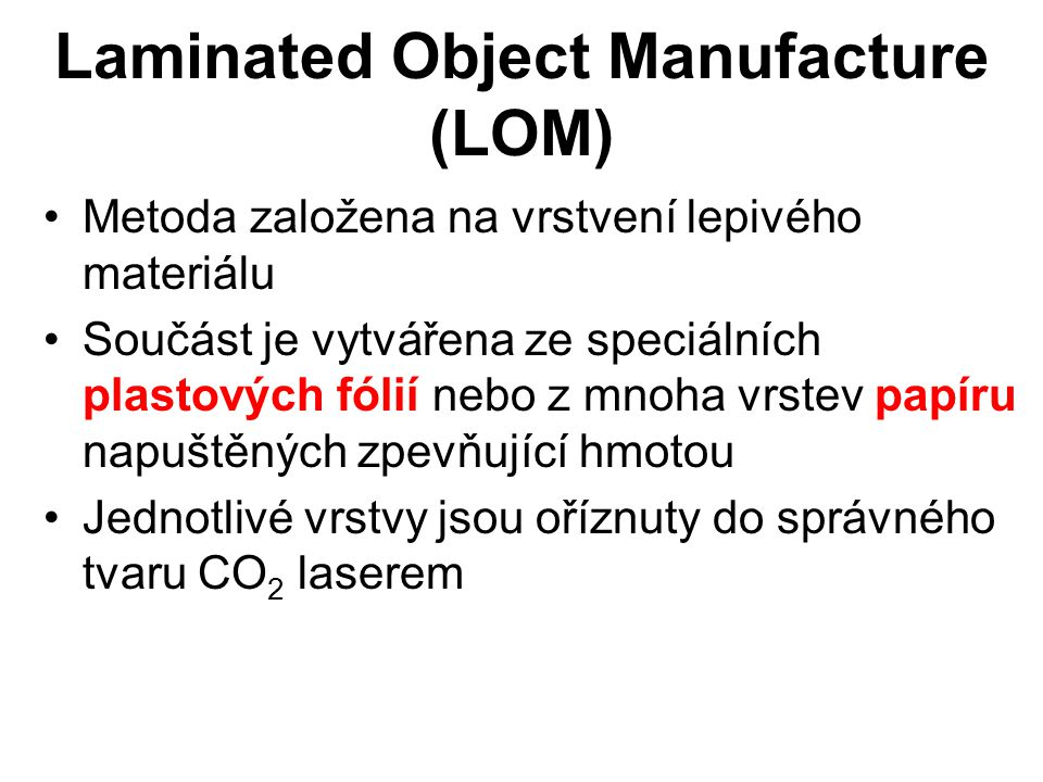 Laminated Object Manufacture (LOM)