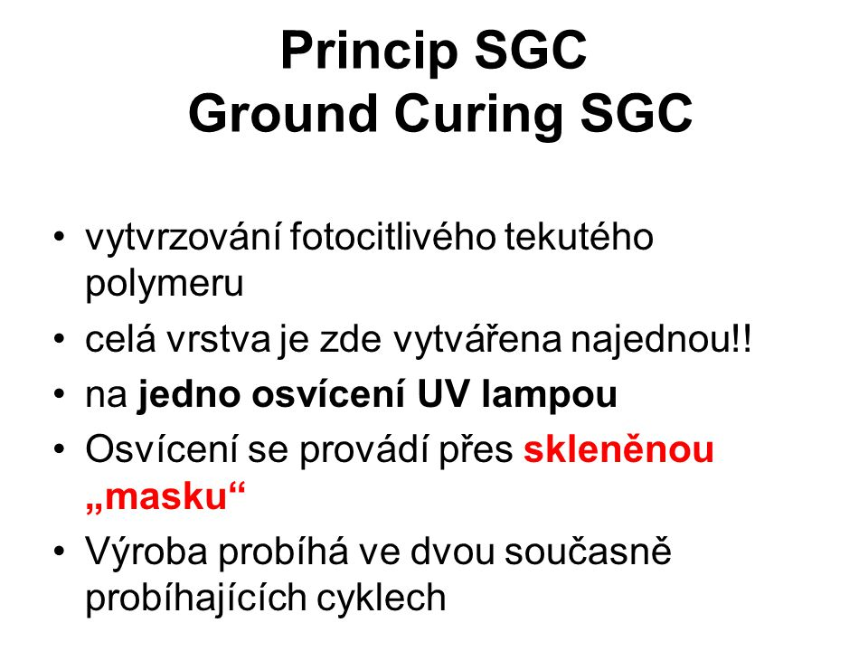 Princip SGC Ground Curing SGC