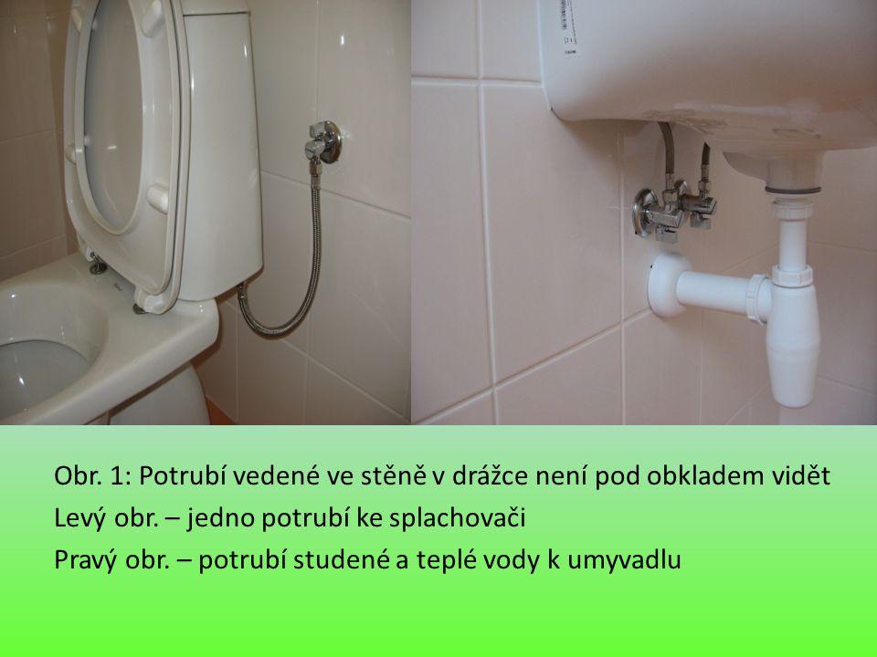Obr. 1: Potrubí vedené ve stěně v drážce není pod obkladem vidět Levý obr.