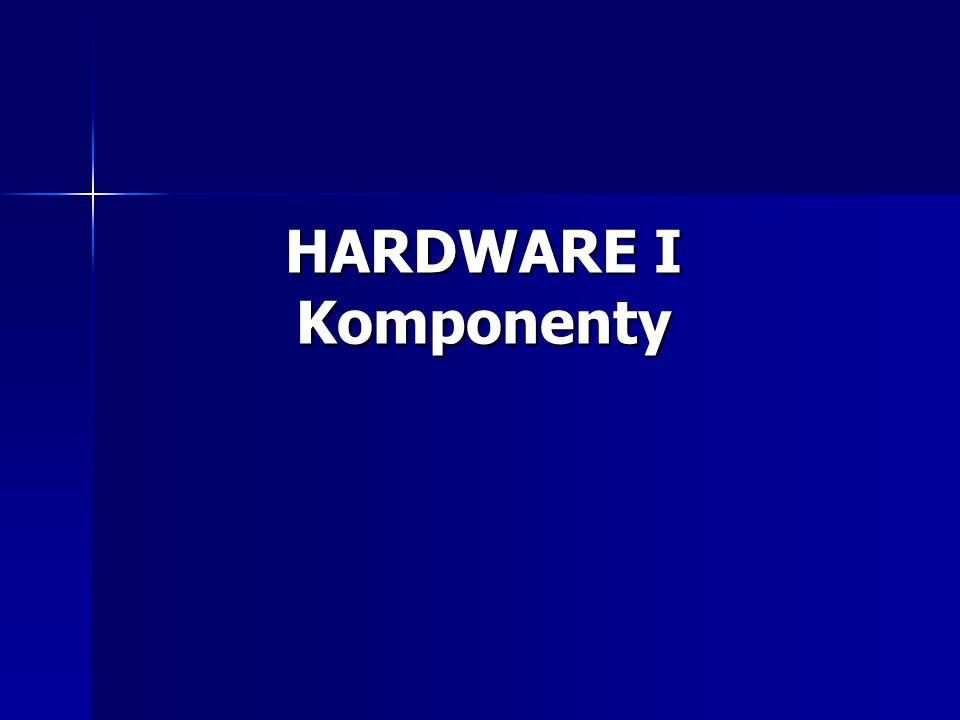 HARDWARE I Komponenty