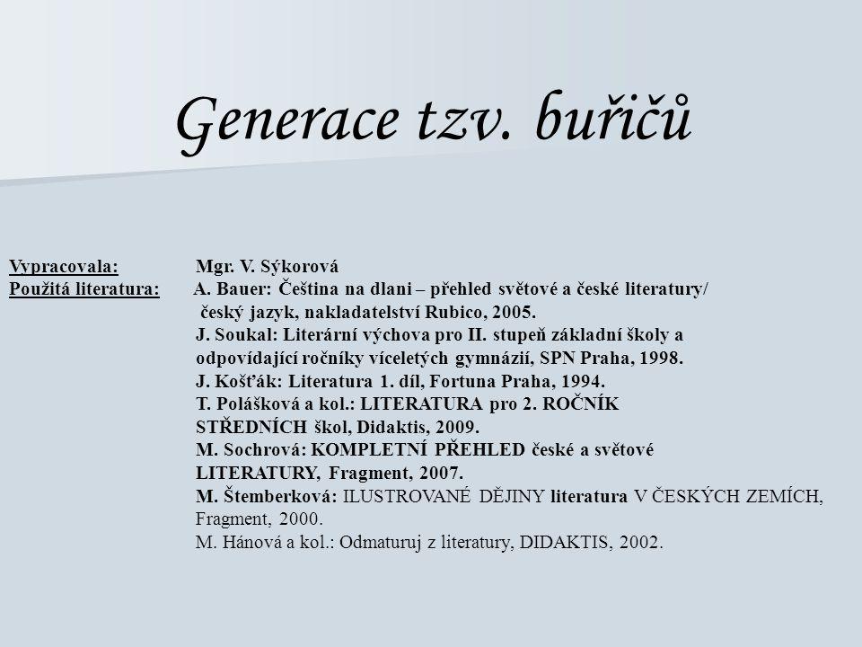 Generace tzv. buřičů Vypracovala: Mgr. V. Sýkorová