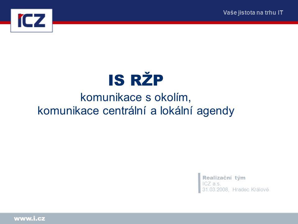 IS RŽP komunikace s okolím, komunikace centrální a lokální agendy
