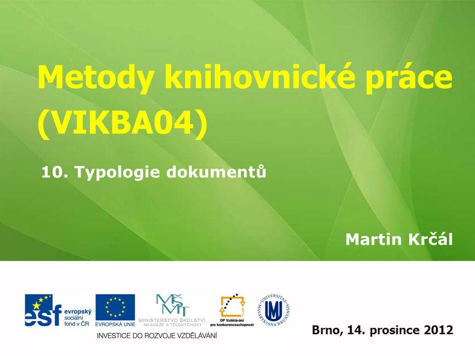 Metody knihovnické práce (VIKBA04)
