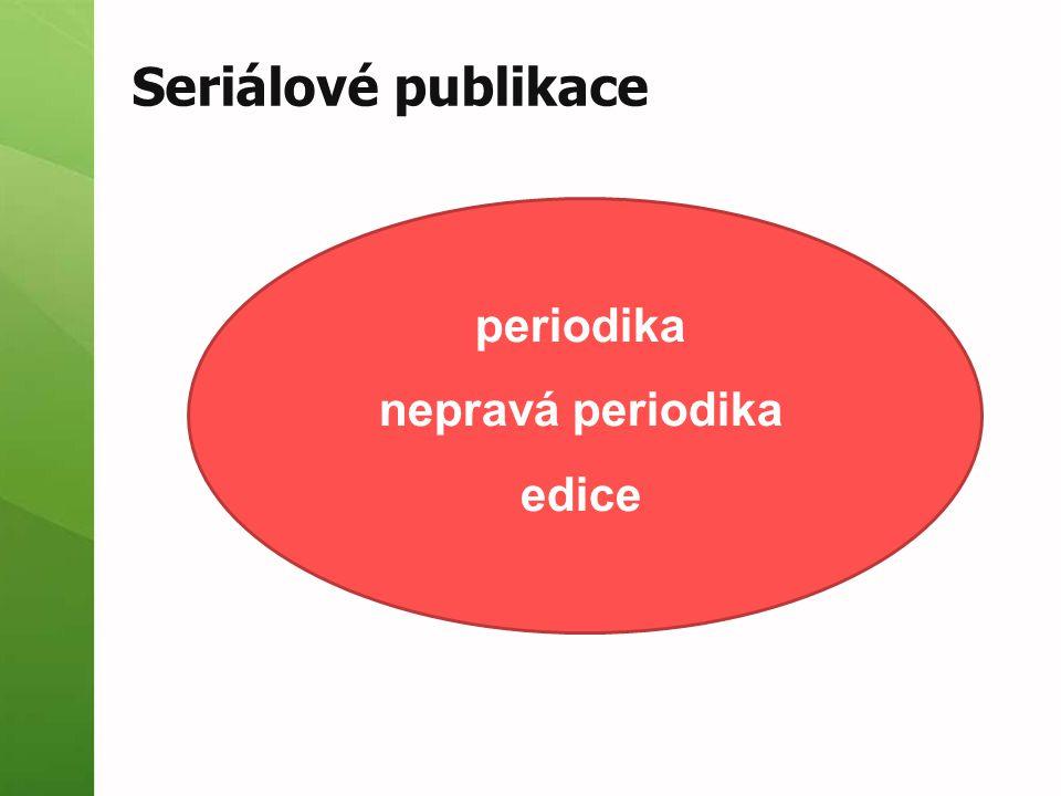 Seriálové publikace periodika nepravá periodika edice