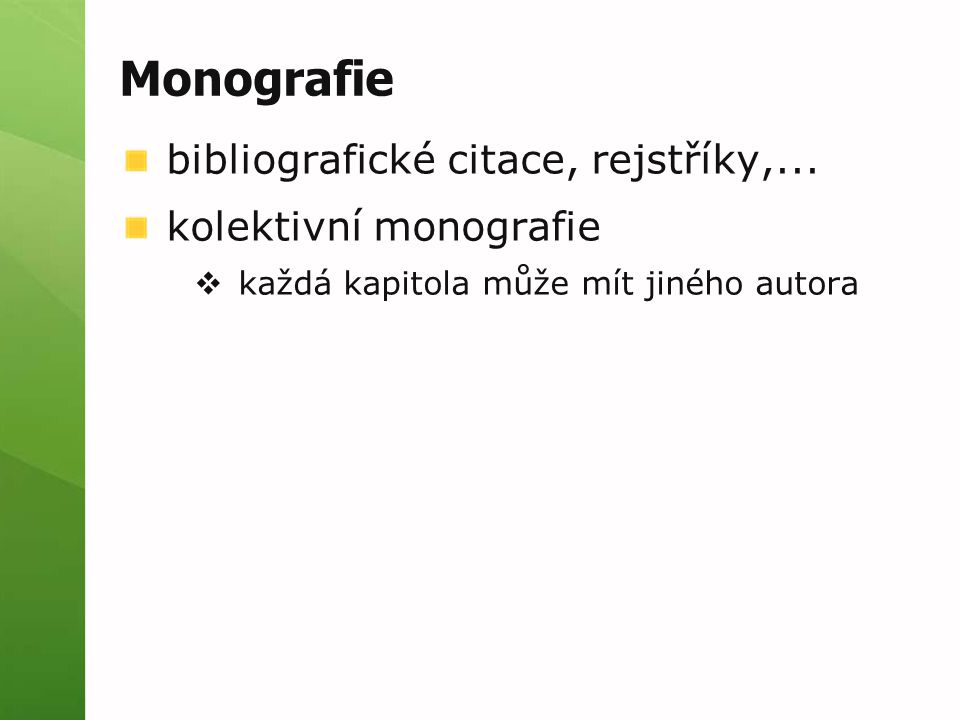 Monografie bibliografické citace, rejstříky,... kolektivní monografie