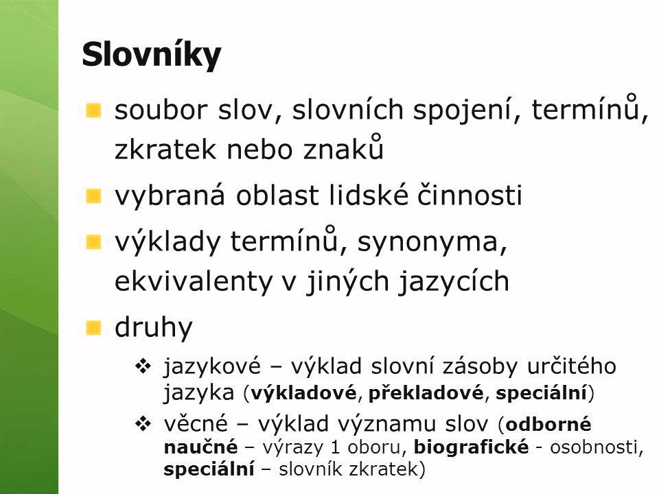 Slovníky soubor slov, slovních spojení, termínů, zkratek nebo znaků