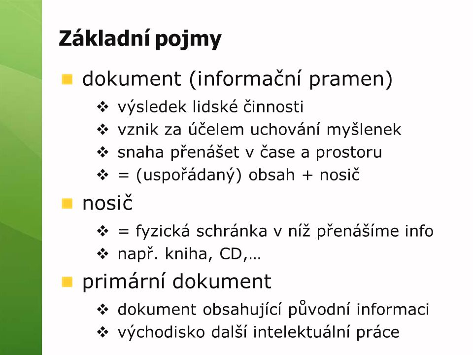 Základní pojmy dokument (informační pramen) nosič primární dokument