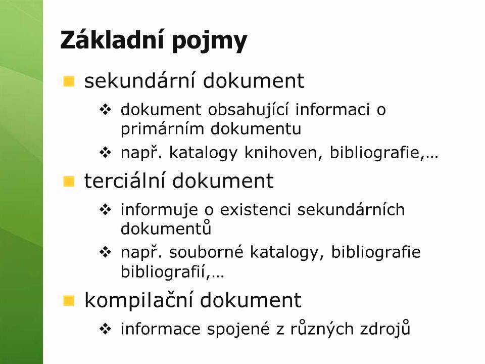 Základní pojmy sekundární dokument terciální dokument