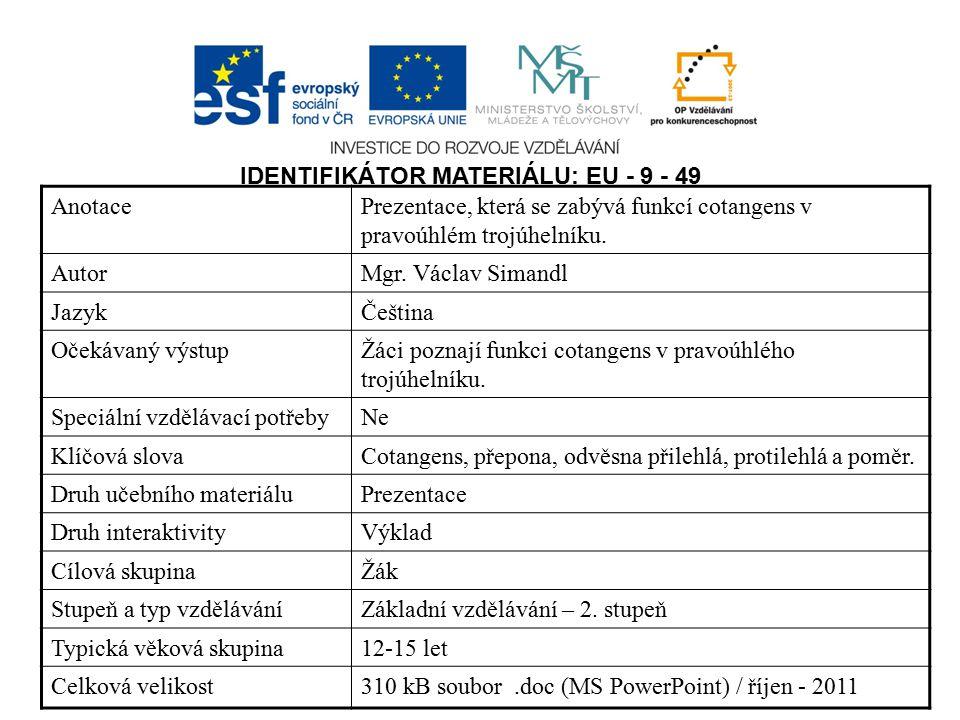 IDENTIFIKÁTOR MATERIÁLU: EU - 9 - 49