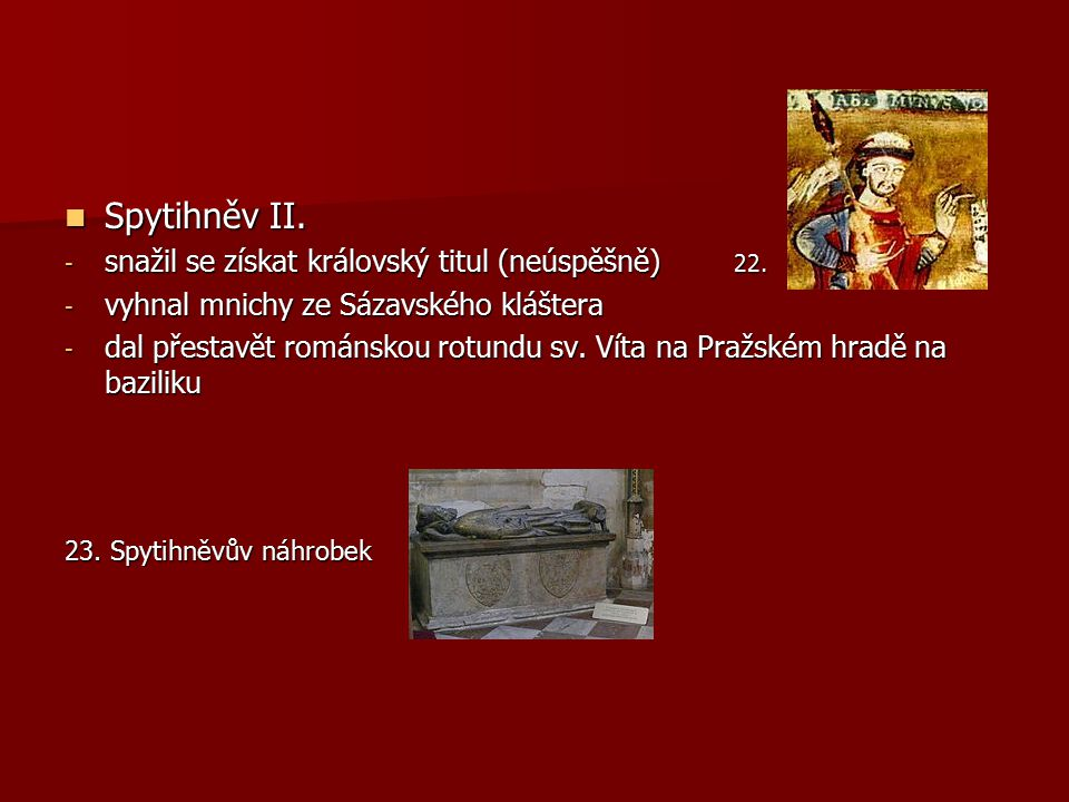Spytihněv II. snažil se získat královský titul (neúspěšně) 22.