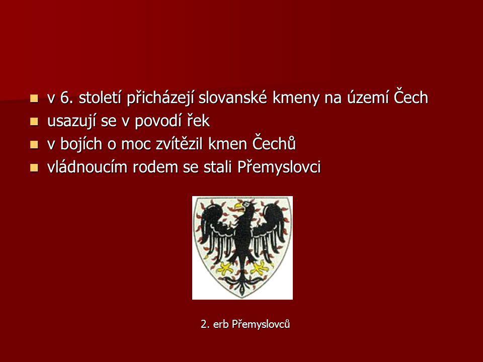 v 6. století přicházejí slovanské kmeny na území Čech