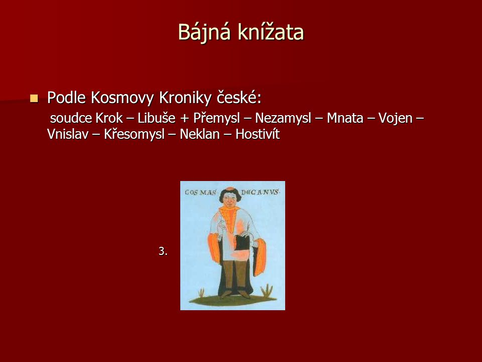 Bájná knížata Podle Kosmovy Kroniky české: