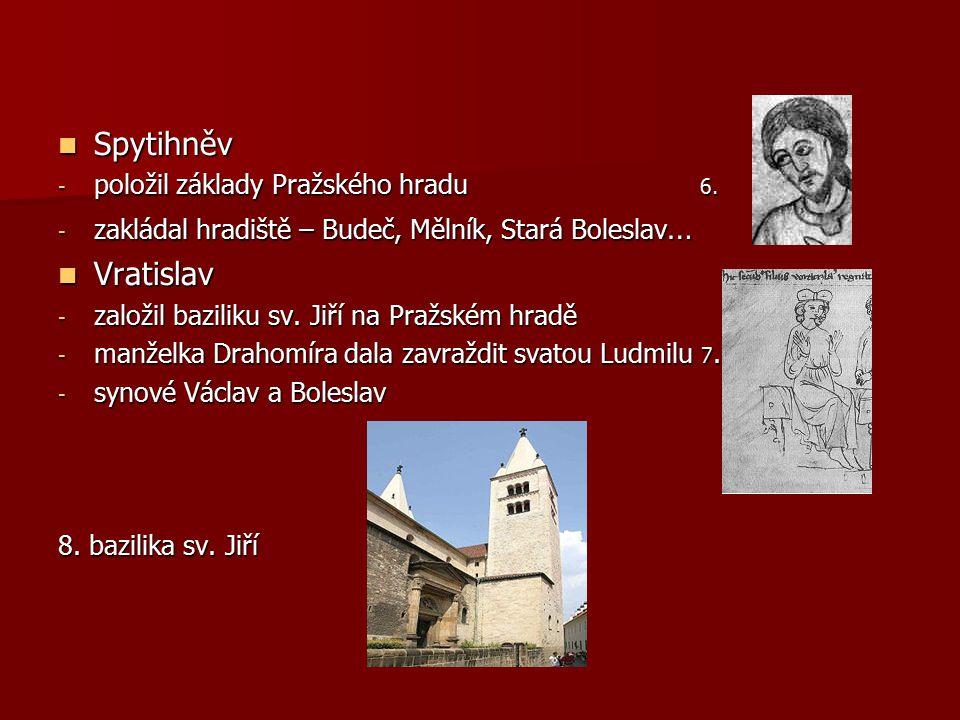 Spytihněv Vratislav položil základy Pražského hradu 6.