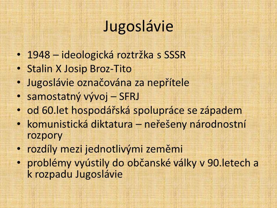 Jugoslávie 1948 – ideologická roztržka s SSSR Stalin X Josip Broz-Tito
