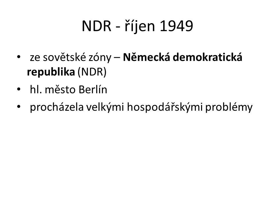 NDR - říjen 1949 ze sovětské zóny – Německá demokratická republika (NDR) hl.