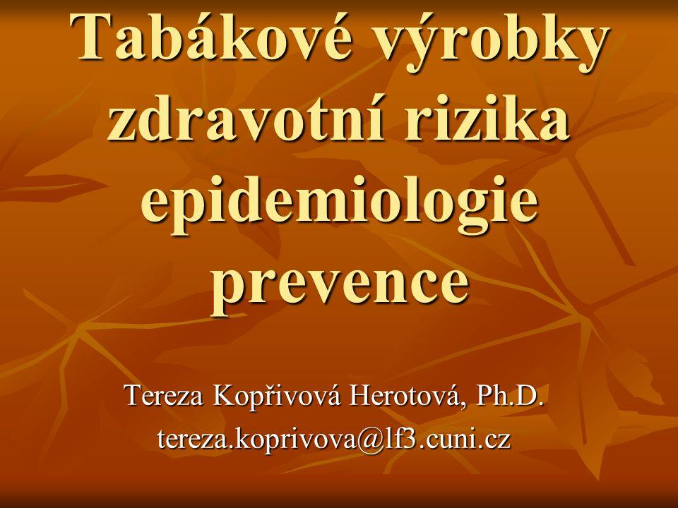 Tabákové výrobky zdravotní rizika epidemiologie prevence