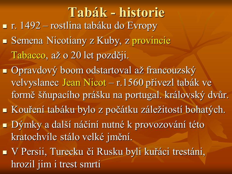 Tabák - historie r. 1492 – rostlina tabáku do Evropy