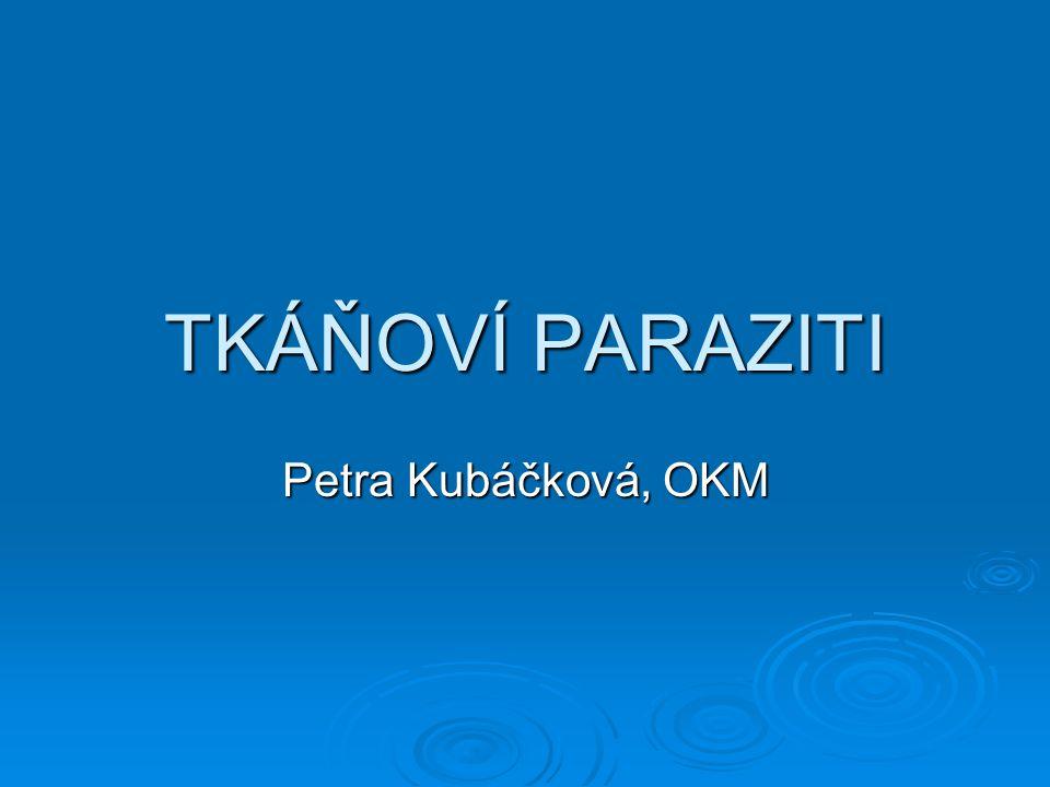 TKÁŇOVÍ PARAZITI Petra Kubáčková, OKM