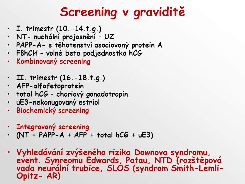 Screening v graviditě I. trimestr (10.-14.t.g.) NT- nuchální projasnění – UZ. PAPP-A- s těhotenství asociovaný protein A.