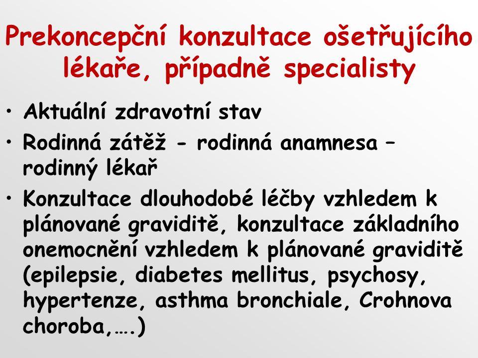 Prekoncepční konzultace ošetřujícího lékaře, případně specialisty