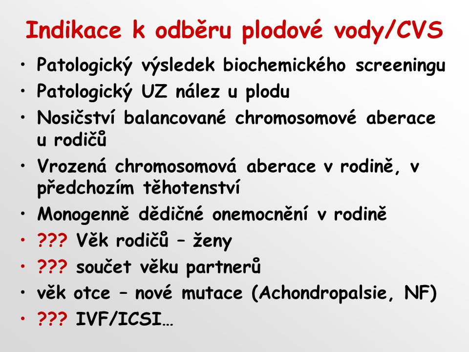 Indikace k odběru plodové vody/CVS
