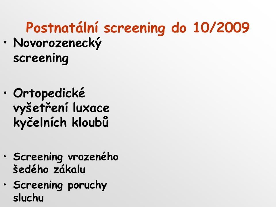 Postnatální screening do 10/2009