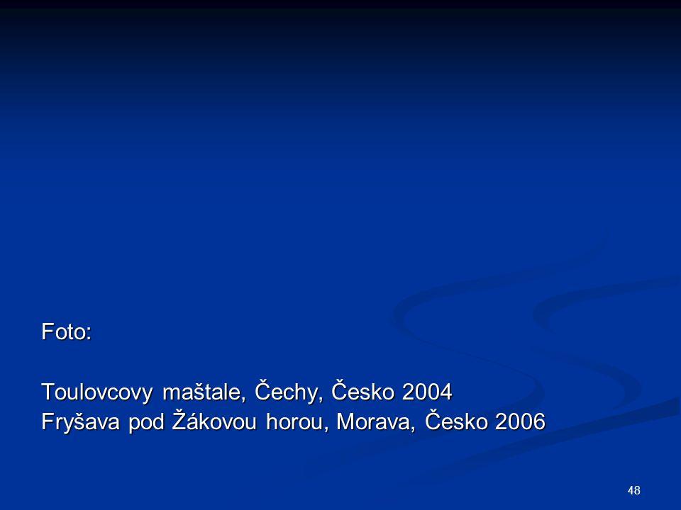Foto: Toulovcovy maštale, Čechy, Česko 2004 Fryšava pod Žákovou horou, Morava, Česko 2006