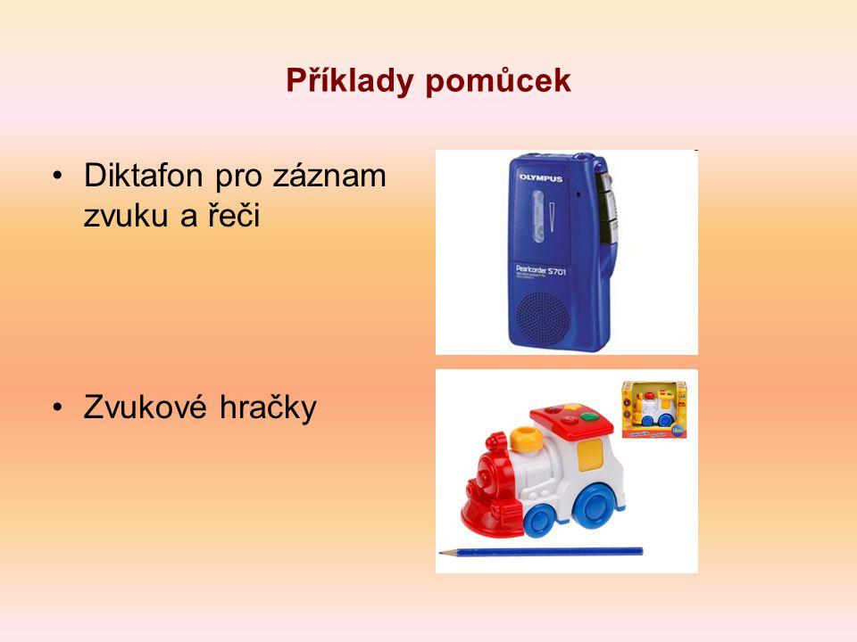Příklady pomůcek Diktafon pro záznam zvuku a řeči Zvukové hračky