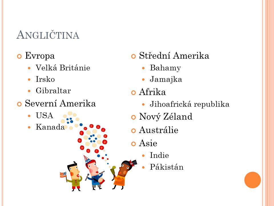 Angličtina Evropa Severní Amerika Střední Amerika Afrika Nový Zéland